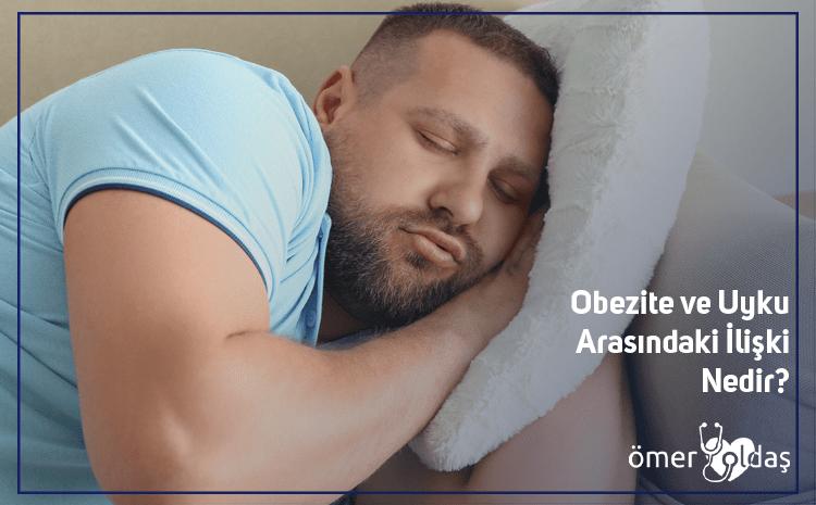 Obezite ve uyku arasında ilişki nedir?