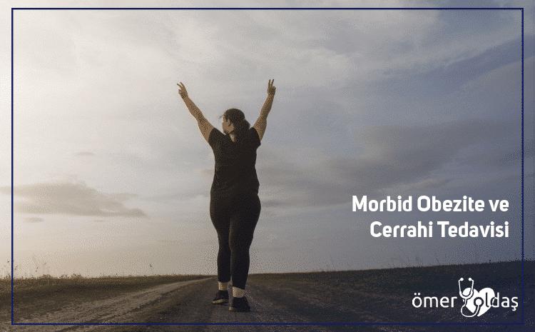 Morbid Obezite ve Cerrahi Tedavisi