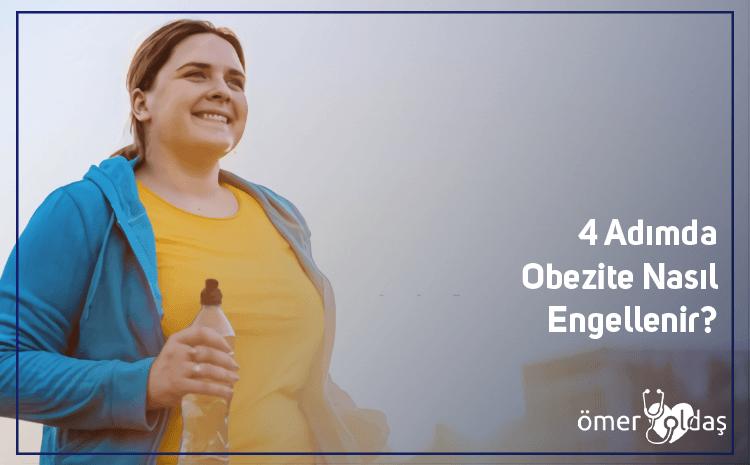 4 Adımda Obezite Nasıl Engellenir?