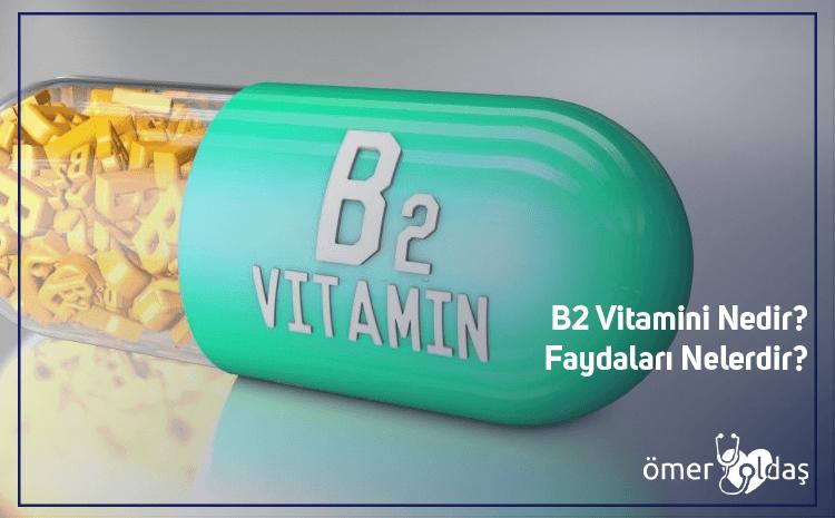 B2 Vitamini Nedir? Faydaları Nelerdir?